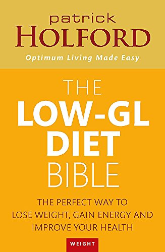 The Low-GL Diet Bible: The Perfect Way to Lose Weight, Gain Energy and Improve Your Health by Patrick Holford