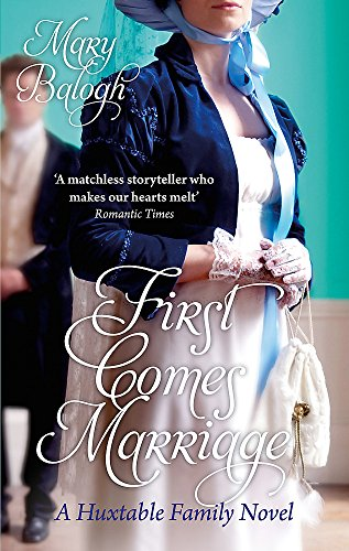 First Comes Marriage: A Huxtable Family Novel by Mary Balogh