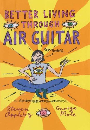 Better Living Through Air Guitar By Steven Appleby