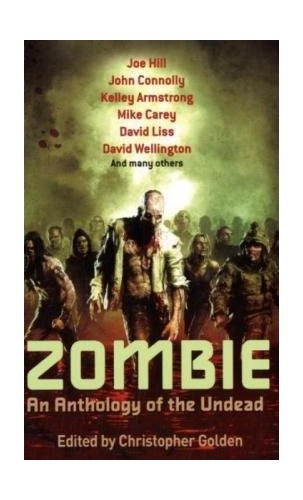 Zombie: An Anthology of the Undead By Christopher Golden