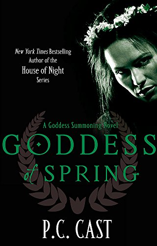 Goddess Of Spring: Number 2 in series (Goddess Summoning) By P. C. Cast