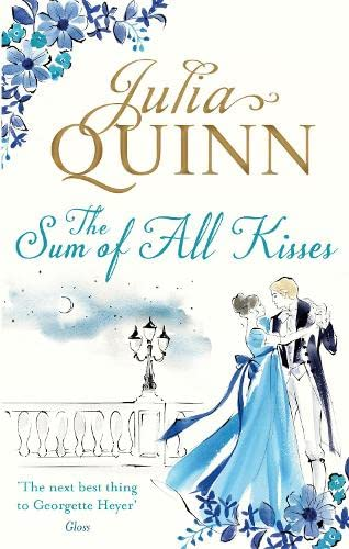 The Sum of All Kisses: Number 3 in series (Smythe-Smith Quartet) By Julia Quinn
