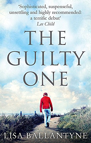 The Guilty One: Voted the Richard & Judy favourite by its readers By Lisa Ballantyne