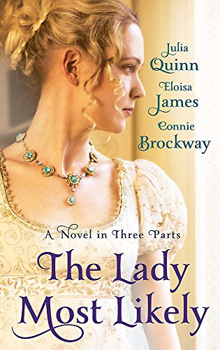 The Lady Most Likely: A Novel in Three Parts by Julia Quinn