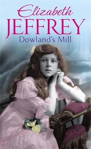 Dowland's Mill By Elizabeth Jeffrey
