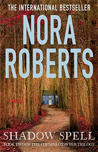 Shadow Spell (The Cousins O'Dwyer Trilogy) By Nora Roberts