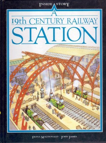 Inside Story 19C Railway Station By Fiona MacDonald