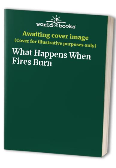What Happens When Fires Burn By Daphne Butler