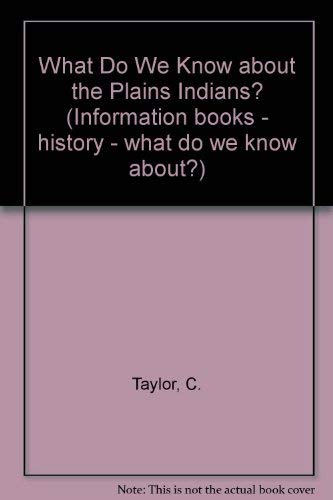 The Plains Indians? By Colin F. Taylor