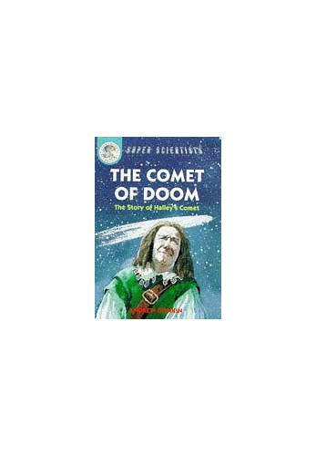 Super Scientists: The Comet Of Doom: The Story Of Edmond Halley's Comet By Andrew Donkin