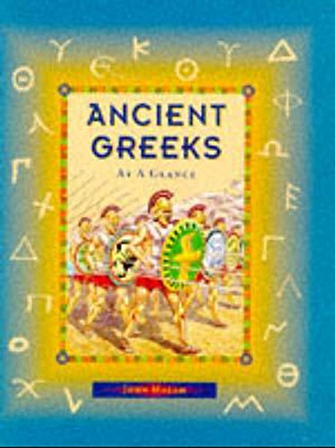 At a Glance: Ancient Greeks By John Malam