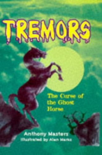 Tremors: The Curse Of The Ghost Horse By Anthony Masters