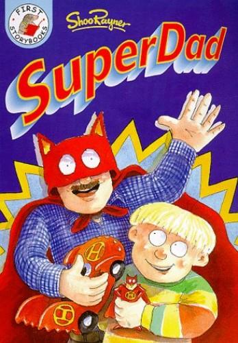 Superdad By Shoo Rayner