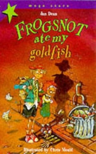 Frogsnot Ate My Goldfish (Mega Stars) By Jan Dean
