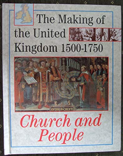 The Making Of The Uk 1500-1750  Church And People By Christopher Gibb