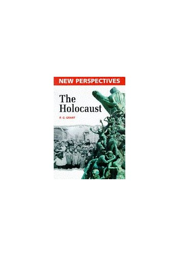 New Perspectives: The Holocaust By Reg Grant