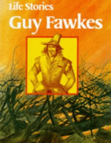 Life Stories: Guy Fawkes By Clare Chandler