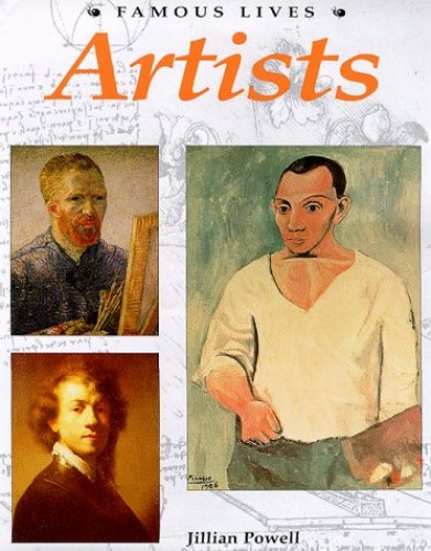 Famous Lives: Artists By Jillian Powell