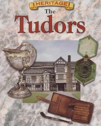 British Heritage: The Tudors In Britain By Robert Hull