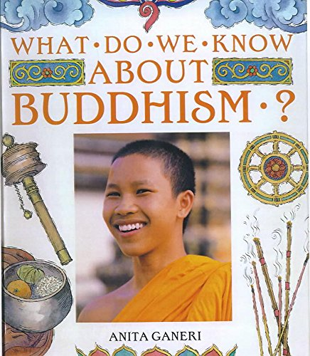 What Do We Know About?: Buddhism? By Sue Elford