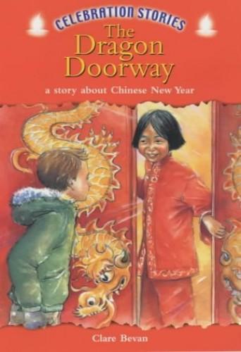 Celebration Stories: The Dragon Doorway By Clare Bevan