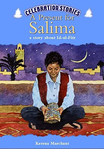 Celebration Stories: A Present For Salima By Kerena Marchant