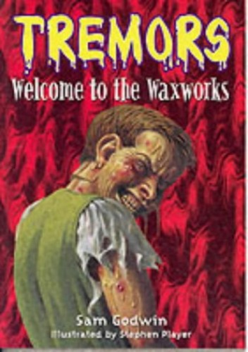 Tremors: Welcome To The Waxworks By Sam Godwin