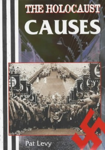 The Holocaust: Causes By Patricia Levy