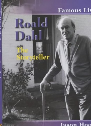 Famous Lives: Roald Dahl By Jason Hook