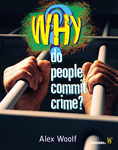 Why?: Do People Commit Crime? By Alex Woolf