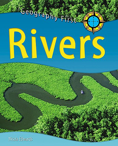 Geography First: Rivers By Nicola Edwards