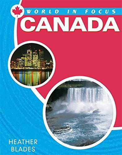 World in Focus: Canada By Heather Blades