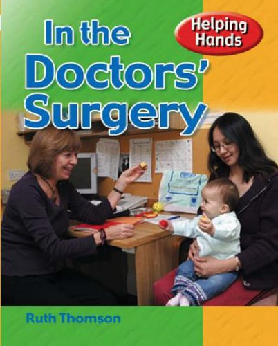 Helping Hands: At The Doctors' Surgery By Ruth Thomson