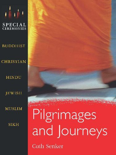Special Ceremonies: Pilgrimages and Journeys By Cath Senker