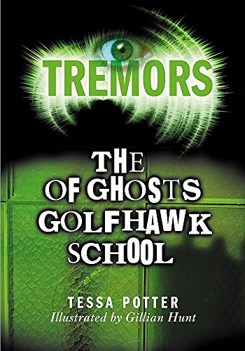Tremors: The Ghosts Of Golfhawk School By Tessa Potter
