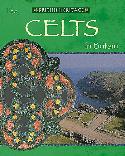 British Heritage: The Celts In Britain By Robert Hull