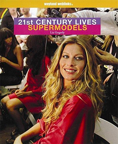21st Century Lives: Supermodels By Liz Gogerly
