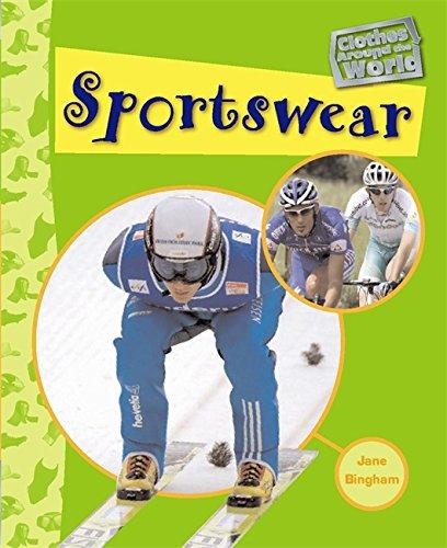 Clothes Around the World: Sportswear By Jane Bingham