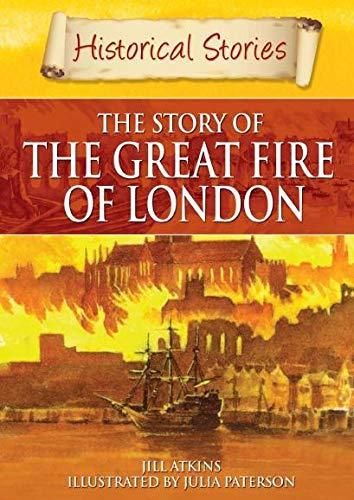 Historical Stories: Great Fire of London von Jill Atkins