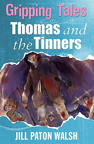 Gripping Tales: Thomas and the Tinners By Jill Paton Walsh