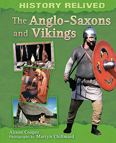 History Relived: The Anglo-Saxons and Vikings By Cath Senker
