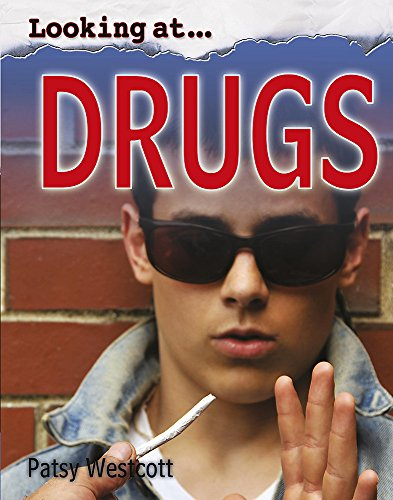 Looking At: Drugs By Patsy Westcott