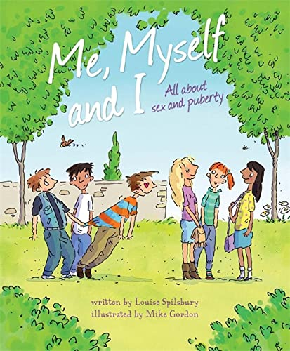 Me, Myself and I By Louise Spilsbury
