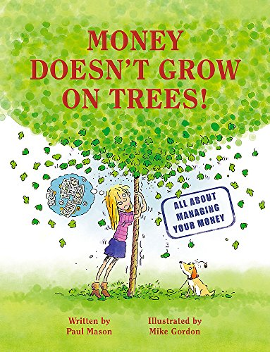 Money Doesn't Grow on Trees By Paul Mason