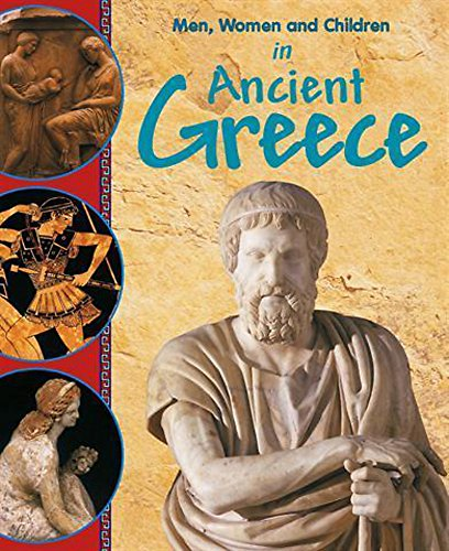 Men, Women and Children: In Ancient Greece By Colin Hynson
