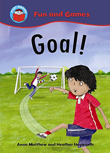 Start Reading: Fun and Games: Goal! By Anna Matthew