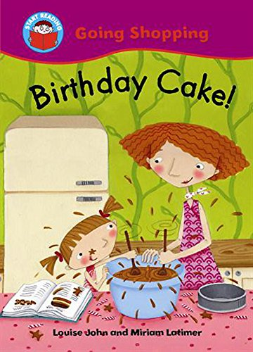 Start Reading: Going Shopping: Birthday Cake! By Louise John