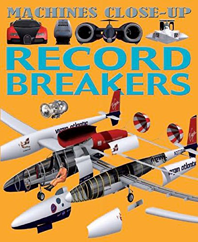 Machines Close-up: Record Breakers By Daniel Gilpin