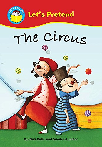 Start Reading: Let's Pretend: The Circus By Cynthia Rider