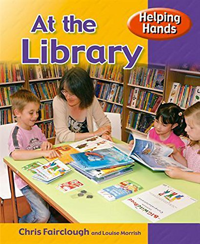 Helping Hands: At the Library By Chris Fairclough